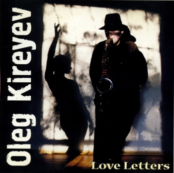 2000 - Oleg Kireyev - «Love Letters» (CD) Landy Star | Russia
